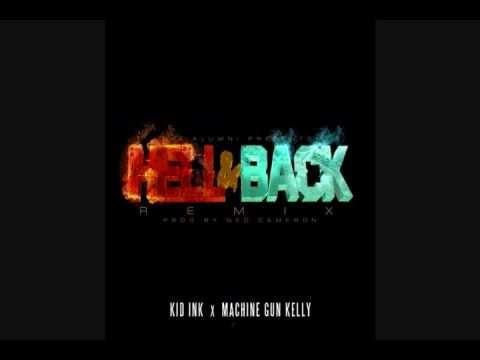Kid Ink ft Machine Gun Kelly - Hell Back (Remix)