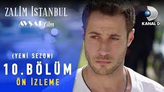 Zalim İstanbul Dizisi 10. Bölüm Ön İzleme - Yeni Sezon (Kanal D)