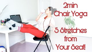 Got 2min?! 5 Chair Yoga, Seated Stretches for Home Office or Desk Work