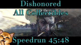 Dishonored - All Collectibles Speedrun - 45:48 PB