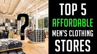 Top 5 Affordable Men's Clothing Stores