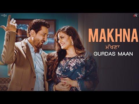 Gurdas Maan : Makhna (ਮੱਖਣਾ) | Jatinder Shah, R.Swami, Shweta Tiwari, New Punjabi Song | Saga Music