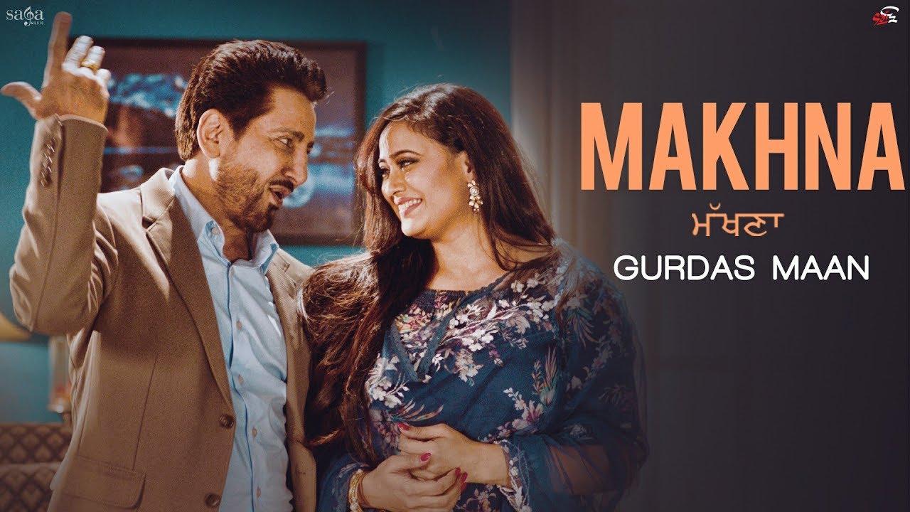 Punjabi Song Makhna (ਮੱਖਣਾ) Sung By Gurdas Maan