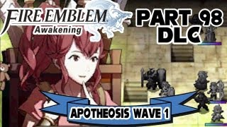 Fire Emblem: Awakening - Part 98: Apotheosis Wave 1 [$3.00 DLC]