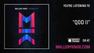 "Mallory Knox ""QOD II"" [AUDIO]"