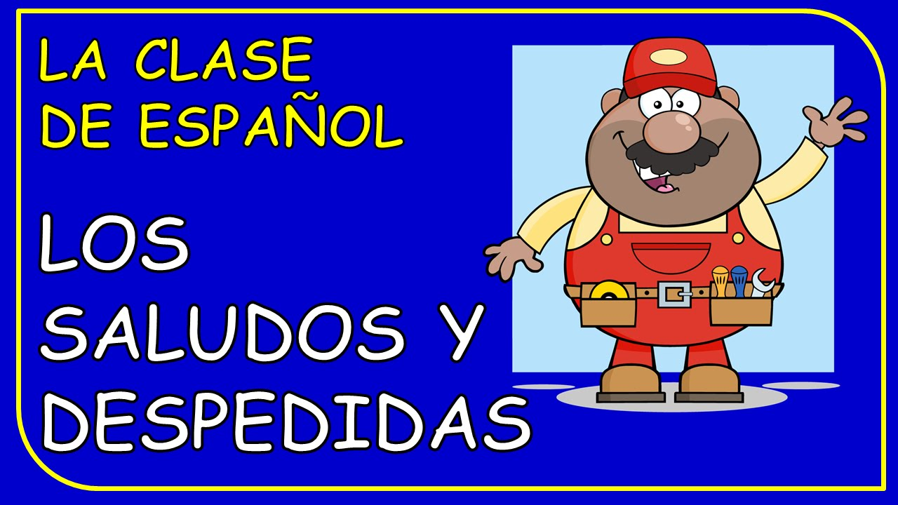 Spanish Greetings Lessons Tes Teach