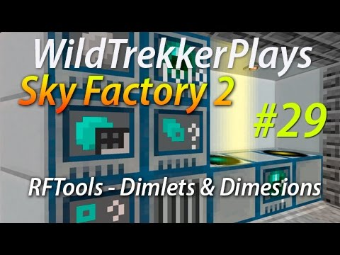 New Dimensions - Playing with Dimlets - RFTools Mod [Minecraft Sky Factory 2] [Ep29]