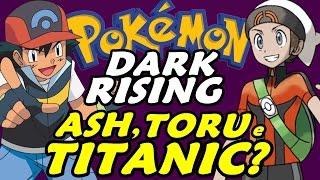 Pokémon Dark Rising (Detonado - Parte 11) - Ash, Toru e S. S. Titantic