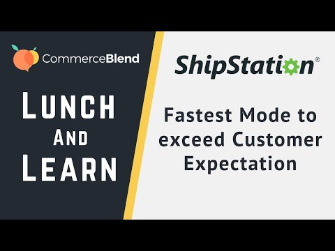 Shipping Experience Made Easy!    CommerceBlend Lunch And Learn Webinar With ShipStation