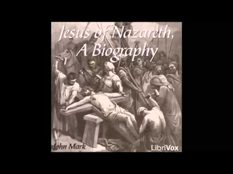 Jesus of Nazareth, A Biography (FULL Audiobook)