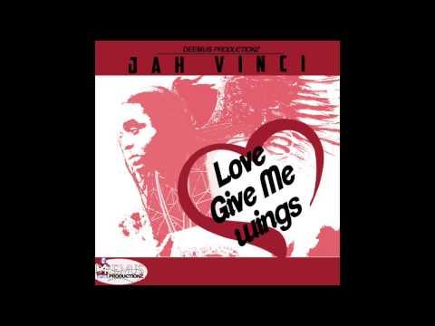 Jah Vinci - Love Give Me Wings [2015]