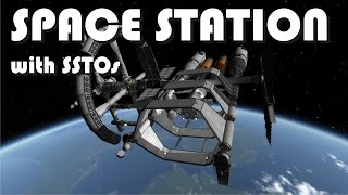 Building a Space Station with SSTOs! - KSP 1.1.3