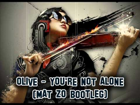 Olive - You're not alone (Mat Zo remix)