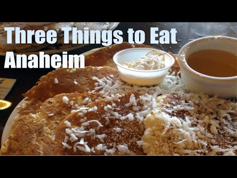 Anaheim Restaurants | Three Things to Eat | Unique Tourism