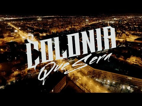 Colonia - Que sera (Official video 2017)
