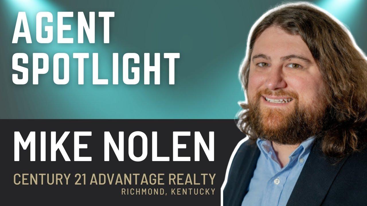 Agent Spotlight Mike Nolen, Richmond Kentucky