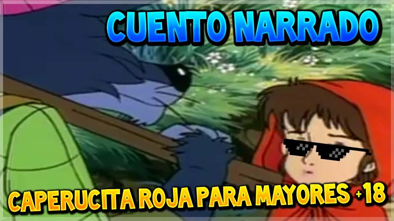 Caperucita Roja La Abuelita Y El Lobo Pelicula Porno cuento caperucita roja choni para mayores +18