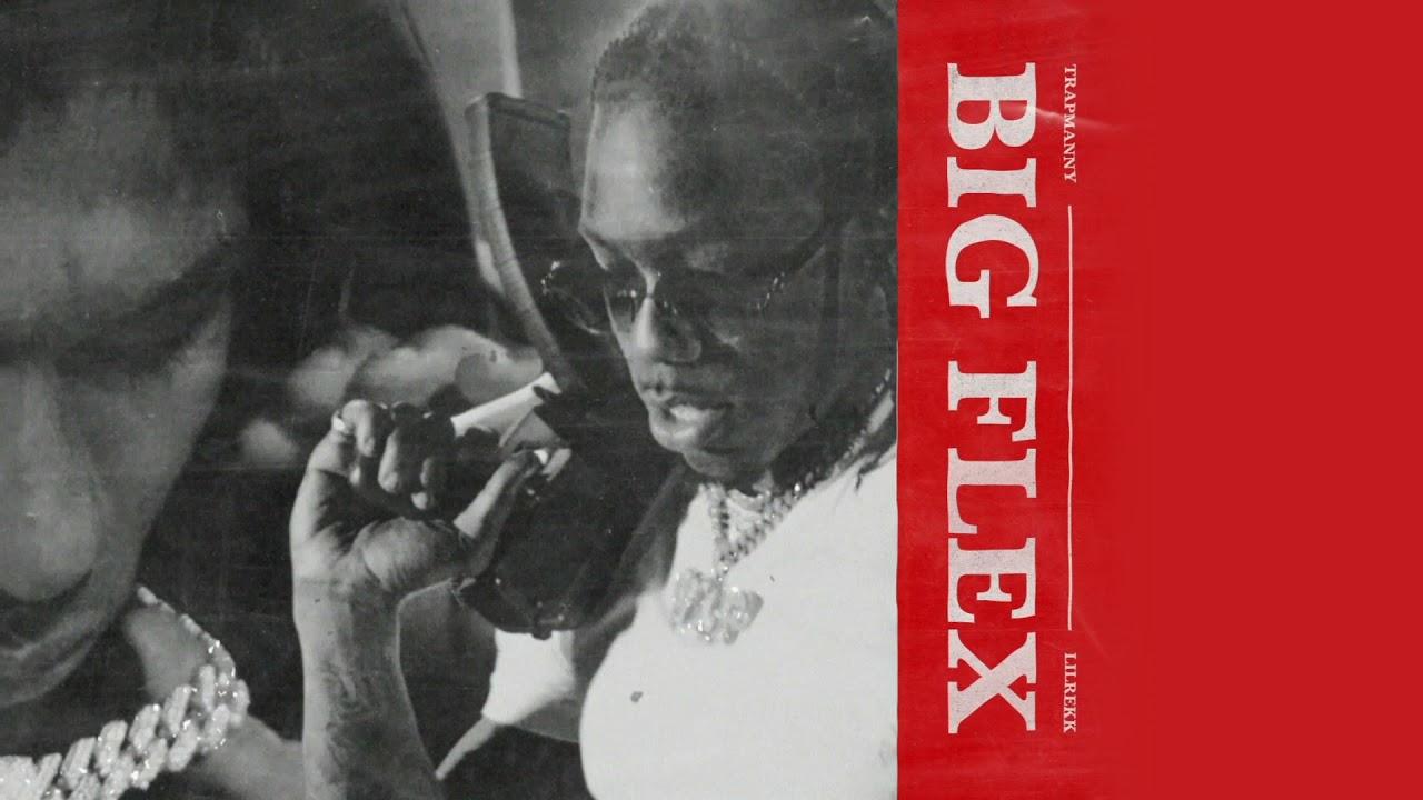 Trap Manny & Lil Rekk - Big Flex [Official Audio]