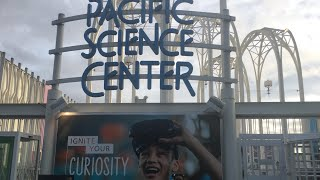 A Trip to the Pacific Science Center