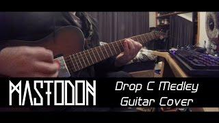 mastodon - -drop c medley- guitar cover