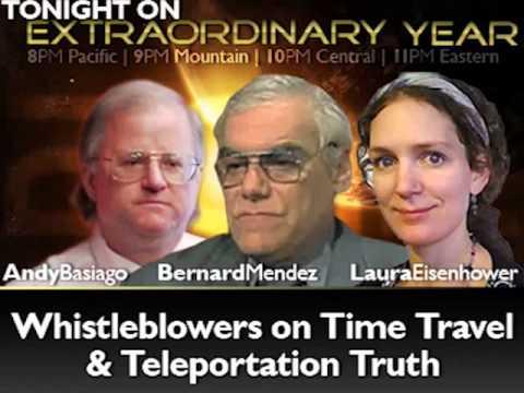 Andy Basiago - Bernard Mendez - Laura Eisenhower - Time Travel & Teleportation