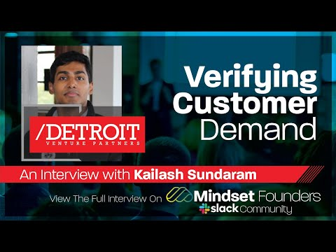 Startup Investors: Verifying Customer Demand, With Kailash Sundaram of Detroit Venture Partners