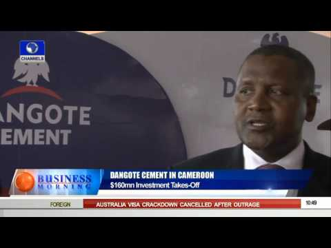 Business Morning Dangote's $160million Factory In Cameroon