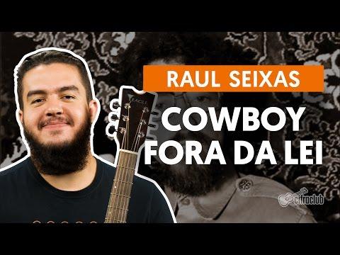 Cowboy Fora da Lei - Raul Seixas  de violão