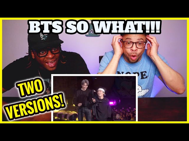 BTS 'SO WHAT' REACTION (TWO VERSIONS!!)