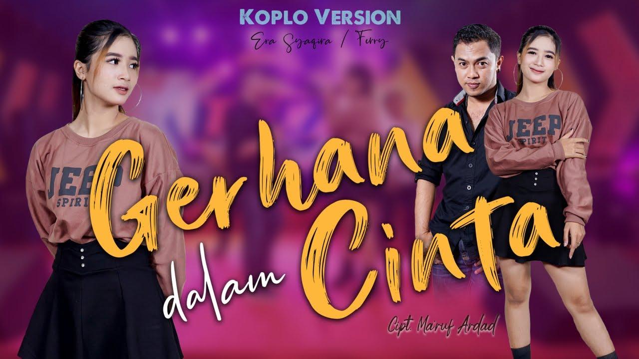 Era Syaqira - GERHANA DALAM CINTA       Koplo Official Video feat Fery