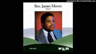 He Was There All The Time  Rev. James Moore