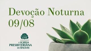 Culto Noite - 09/08/2020 - Primeira IPB Balsas