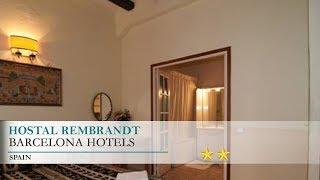 Hostal Rembrandt - Barcelona Hotels, Spain