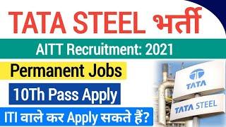 TATA Steel Recruitment 2021  tata steel apprentice vacancy 2021  tata steel Job vacancy 2021 online 
