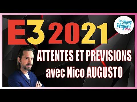E3 2021 : attentes & prévisions avec Nico AUGUSTO