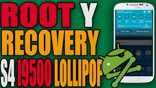 Root y Recovery Para Galaxy S4 En Android 5.0.1 Lollipop (i9500)