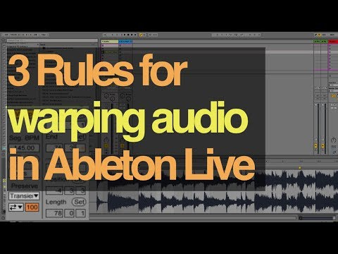 Ableton Tutorial: 3 Rules For Warping Your Audio In Ableton Live.