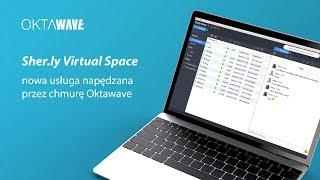 Sher.ly Virtual Space - nowa usługa napędzana przez chmurę Oktawave