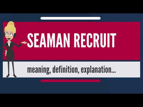 What is SEAMAN RECRUIT? What does SEAMAN RECRUIT mean? SEAMAN RECRUIT meaning & explanation