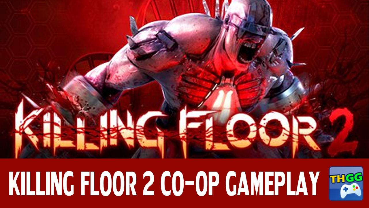 Killing Floor 2 Co Op Gameplay 12 Players Youtube
