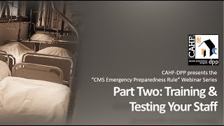 DPP Webinar Series Part Two - Training & Testing (CMS Emergency Preparedness Rule)