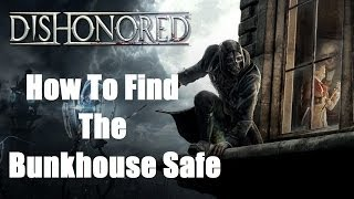 How To Find The Bunkhouse Safe In Dishonored