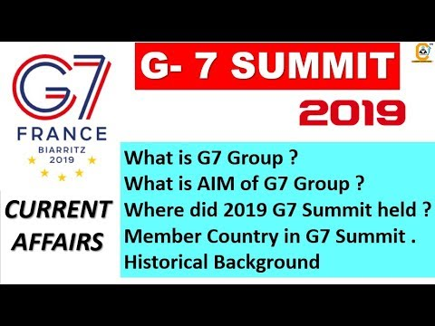 G 7 Summit France 2019 Overview  - Very Imp Topic - Current Affairs Analysis