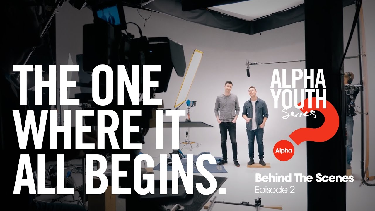 The One Where It All Begins // Alpha Youth Series Behind the Scenes Episode 2