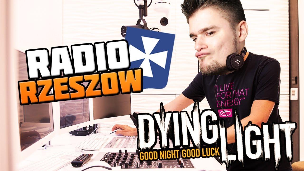 RADIO RZESZÓW! JEDYNE SŁUSZNE RADIO! | Dying Light – SEZON 2 [#38] (With: Dobrodziej)