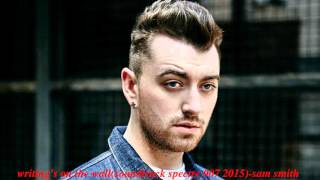 Writing's On The Wall Sam Smith(soundtrack spectre 007 2015)