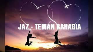 Download Lagu Jaz - Teman Bahagia ( lirik - lyric) Mp3