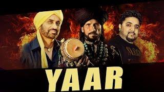 New Punjabi Songs 2016 | Yaar | Debi Makhsoospuri Ft. Sain Zahoor | Prince G | Latest Punjabi Song