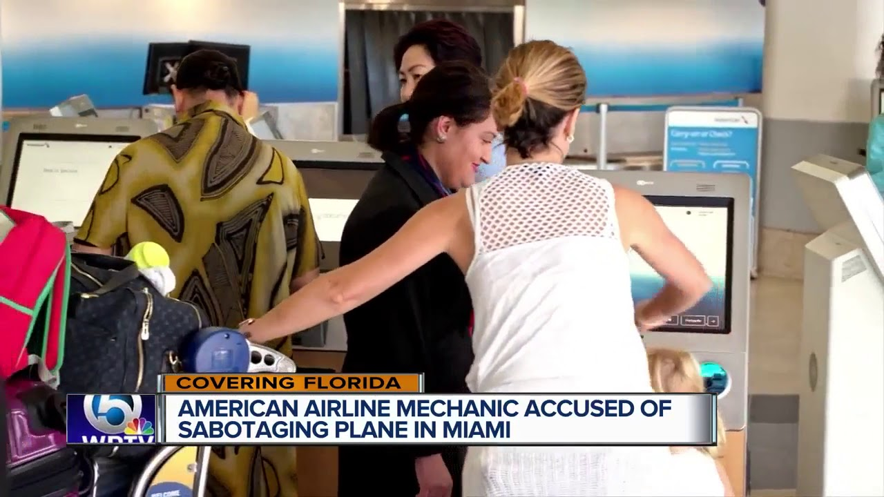 American Airlines mechanic accused of trying to sabotage flight in Miami