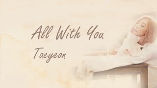 Gambar cover All With You - TAEYEON (태연) [HAN/ROM/ENG LYRICS]